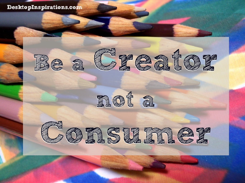 how to be a creator not It's a full time job staying up-to-date we could live a hundred lifetimes and still  not skim through all of the books or blog posts we want to read.