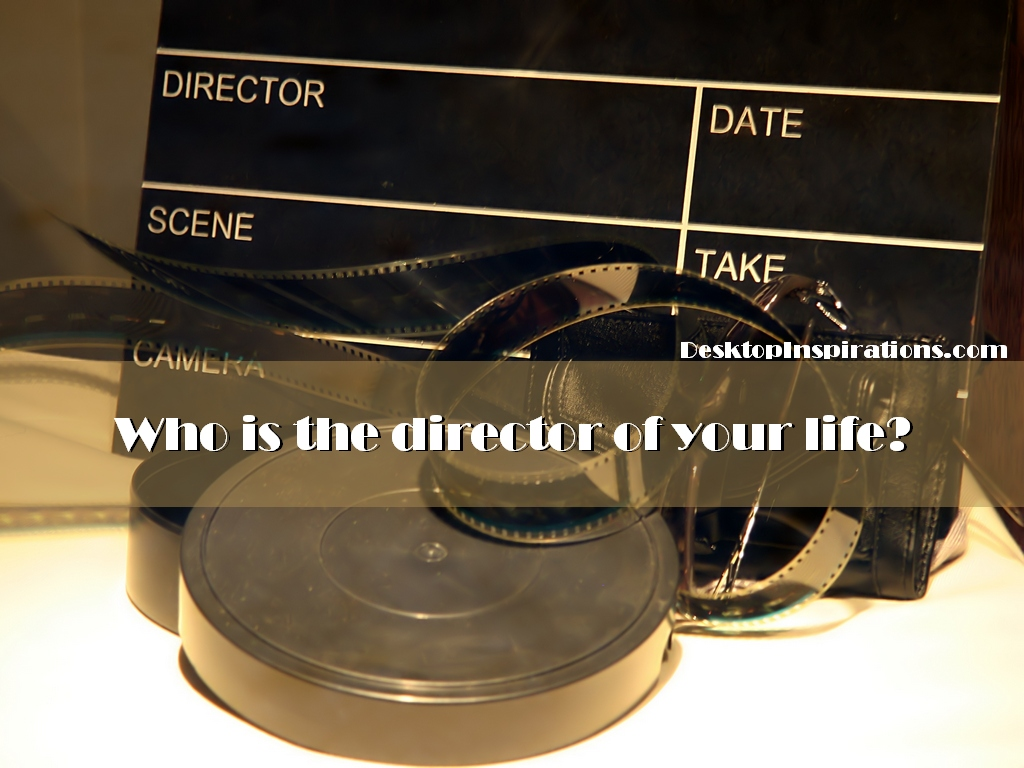Who is the director of your life-Free Inspirational Wallpaper