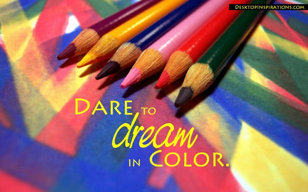 Dream In Colour-Free Inspirational Wallpaper